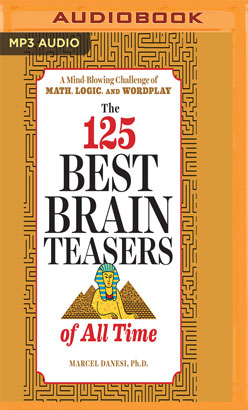 125 Best Brain Teasers of All Time, The