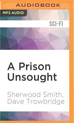 Prison Unsought, A