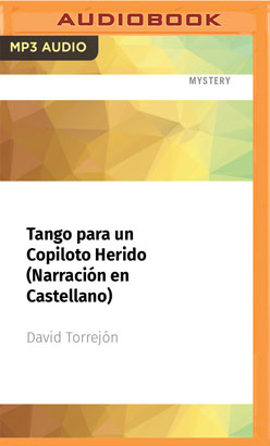 Tango para un Copiloto Herido (Narración en Castellano)
