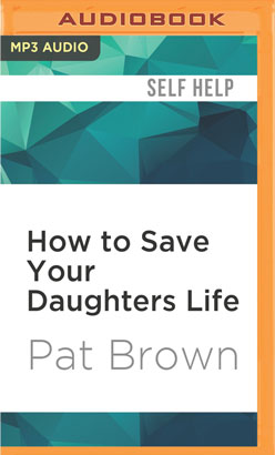 How to Save Your Daughters Life
