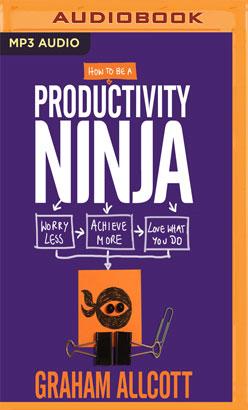 How to be a Productivity Ninja