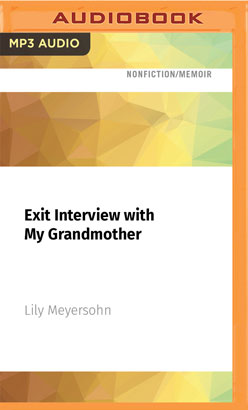 Exit Interview with My Grandmother