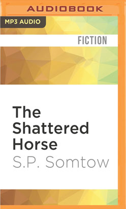 Shattered Horse, The