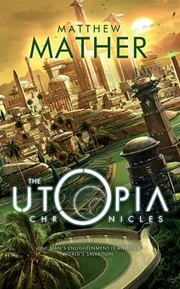 Utopia Chronicles, The