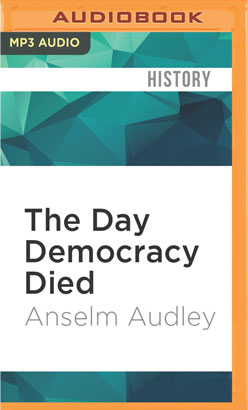 Day Democracy Died, The