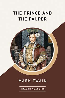 Prince and the Pauper (AmazonClassics Edition), The