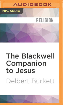 Blackwell Companion to Jesus, The