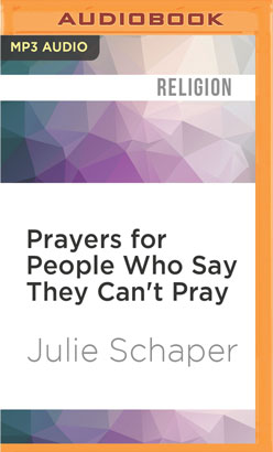 Prayers for People Who Say They Can't Pray