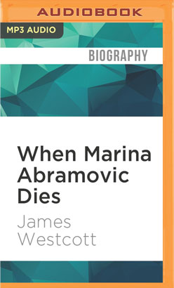 When Marina Abramovic Dies