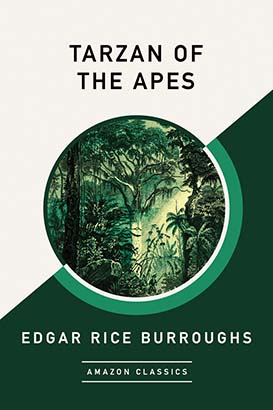 Tarzan of the Apes (AmazonClassics Edition)