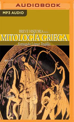 Breve historia de la mitología griega (Narración en Castellano)
