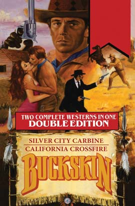 Buckskin Double: Silver City Carbine/California Crossfire