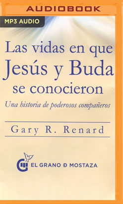 Las vidas en que Jesús y Buda se conocieron (Narración en Castellano)