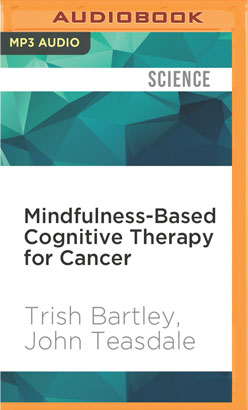 Mindfulness-Based Cognitive Therapy for Cancer