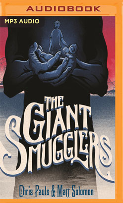 Giant Smugglers, The