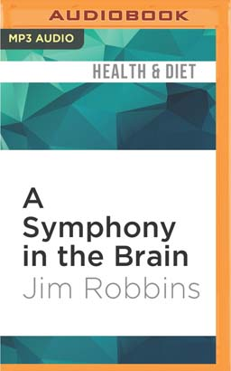 Symphony in the Brain, A
