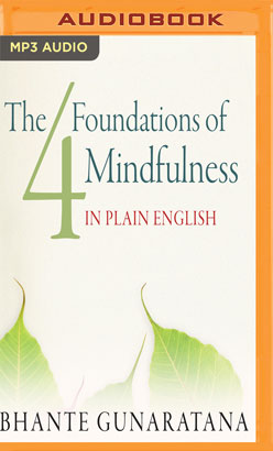 Four Foundations of Mindfulness in Plain English, The