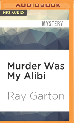 Murder Was My Alibi