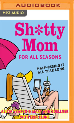 Sh*tty Mom for All Seasons