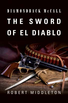 Diamondback McCall: The Sword of El Diablo
