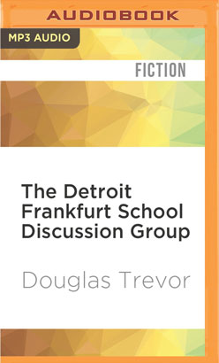 Detroit Frankfurt School Discussion Group, The