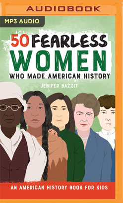 50 Fearless Women Who Made American History