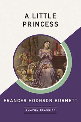 Little Princess (AmazonClassics Edition), A