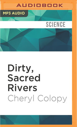 Dirty, Sacred Rivers