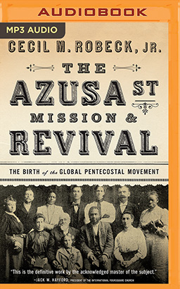 Azusa Street Mission & Revival, The