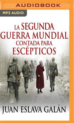La segunda guerra mundial contada para escépticos (Narración en Castellano)
