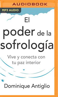 El poder de la sofrología (Narración en Castellano)