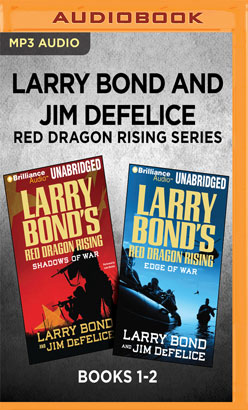 Larry Bond and Jim DeFelice Red Dragon Rising Series: Books 1-2