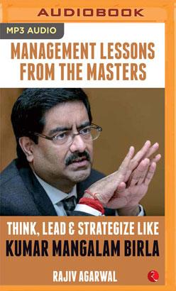 Think, Lead & Strategize Like Kumar Mangalam Birla
