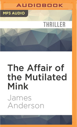 Affair of the Mutilated Mink, The