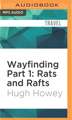 Wayfinding Part 1: Rats and Rafts
