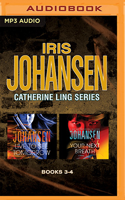 Iris Johansen - Catherine Ling Series: Books 3 & 4