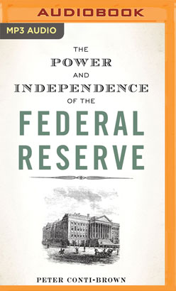 Power and Independence of the Federal Reserve, The