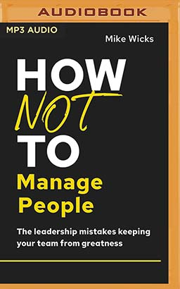 How Not to Manage People