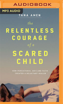 Relentless Courage of a Scared Child, The