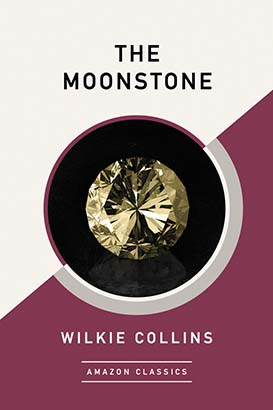 Moonstone (AmazonClassics Edition), The