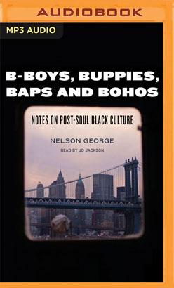 B-Boys, Buppies, Baps, & Bohos