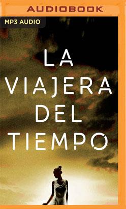 La Viajera del Tiempo (Narración en Castellano)