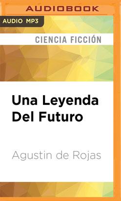 Una Leyenda Del Futuro