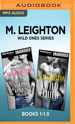 M. Leighton Wild Ones Series: Books 1-1.5