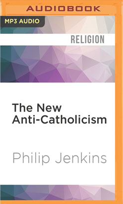 New Anti-Catholicism, The