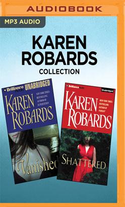Karen Robards Collection - Vanished & Shattered