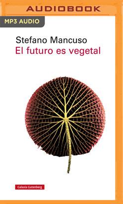 El Futuro es Vegetal (Narración en Castellano)
