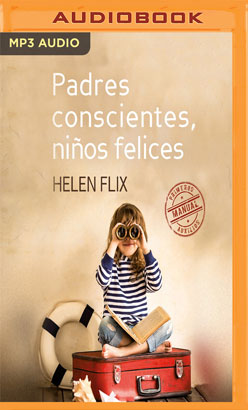 Padres Conscientes, Niños Felices (Narración en Castellano)