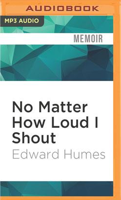 No Matter How Loud I Shout