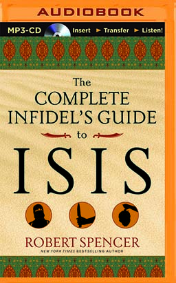 Complete Infidel's Guide to ISIS, The
